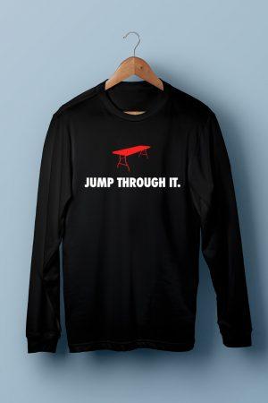 Jump Through It. T-Shirt
